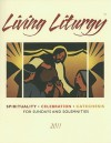 Living Liturgy: Spirituality, Celebration, and Catechesis for Sundays and Solemnities - Joyce Ann Zimmerman, Kathleen Harmon, Christopher W. Conlon, Christopher Conlon