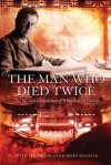The Man Who Died Twice: The Life and Adventures of Morrison of Peking - Peter Thompson, Robert Macklin
