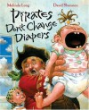 Pirates Don't Change Diapers - Melinda Long, David Shannon