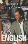 Mad Dogs & The Englishman: Confessions of a Loon - David English, Ian Botham