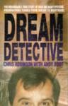 Dream Detective - Chris Robinson, Andrew Boot
