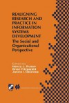 Realigning Research and Practice in Information Systems Development: The Social and Organizational Perspective - Nancy L Russo, Brian Fitzgerald, Janice I Degross