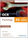 OCR AS Psychology Student Unit Guide New Edition: Unit G542 Core Studies (Student Unit Guides) - David Clarke