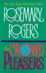 Crowd Pleasers - Rosemary Rogers