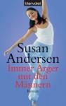 Immer Ärger mit den Männern: Roman (German Edition) - Susan Andersen, Uta Hege
