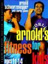 Arnold's Fitness for Kids, Age 11-14 - Arnold Schwarzenegger