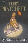 Lyödään rahoiksi (Discworld, #36) - Terry Pratchett, Mika Kivimäki