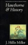 Hawthorne and History - J. Hillis Miller