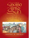 Singing To The Sun: A Fairy Tale - Vivian French, Jackie Morris
