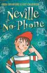 Neville No-Phone - Anna Branford, Kat Chadwick
