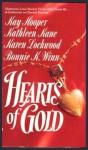 Hearts Of Gold - Kay Hooper, Kathleen Kane, Karen Lockwood, Bonnie K. Winn