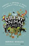 The Great Animal Orchestra - Bernie Krause