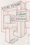 Future Tense: The Lessons of Culture in an Age of Upheaval - Roger Kimball