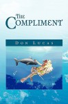 The Compliment - Don Lucas