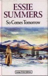 So Comes Tomorrow - Essie Summers