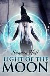 Light of the Moon (The Fairlight Novels) - Sandra Hall