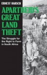 Apartheid's Great Land Theft: The Struggle for the Right to Farm in South Africa - Ernest Harsch, Steve Clark