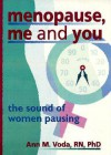 Menopause, Me and You - Ann Voda, Esther D. Rothblum, Ellen Cole