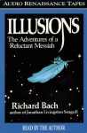 Illusions: The Adventures of a Reluctant Messiah (Audio) - Richard Bach