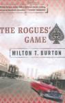 The Rogues' Game - Milton T. Burton