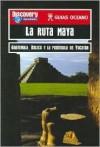 La Ruta Maya (Guias Oceano Discovery Channel) (Spanish Edition) - Oceano