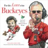 For the Love of the Buckeyes: An A-to-Z Primer for Buckeyes Fans of All Ages - Frederick C. Klein, Mark Anderson, Archie Griffin