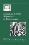 Molecular Genetic Approaches in Conservation - Thomas B. Smith