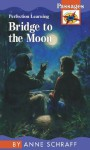 Bridge to the Moon - Anne Schraff