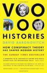 Voodoo Histories: How Conspiracy Theory Has Shaped Modern History - David Aaronovitch