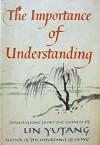 Importance Of Understanding - Lin Yutang