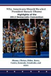 Why Americans Should Re-Elect President Barack Obama: Highlights of the 2012 Democratic Convention - Barack Obama