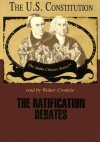 The Ratification Debates: The U.S. Constitution - Wendy McElroy, Walter Cronkite