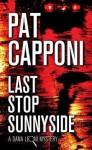 Last Stop Sunnyside: A Dana Leoni Mystery - Pat Capponi