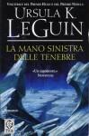 La mano sinistra delle tenebre - Ursula K. Le Guin, Ugo Malaguti