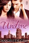 All Said and Undone - Angelita Gill