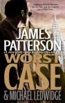 Worst Case (Michael Bennett) - James Patterson, Michael Ledwidge