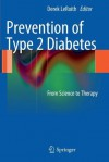 Prevention of Type 2 Diabetes: From Science to Therapy - Derek LeRoith