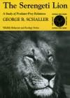The Serengeti Lion: A Study of Predator-Prey Relations - George B. Schaller