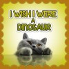 Children Book : I Wish I Were a DINOSAUR (Great Book for Children) (Ages 4 - 9)(Bedtime Story) - Dan Jackson, Dinosaur Books, Cat Books, Bedtime Storeis, Pictures Books, Animal Books