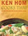 Ken Hom Cooks Thai - Ken Hom