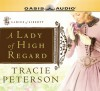 A Lady of High Regard - Tracie Peterson, Judith West