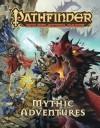 Pathfinder Roleplaying Game: Mythic Adventures - F. Wesley Schneider