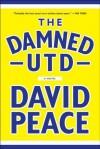 The Damned Utd: A Novel - David Peace