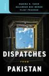 Dispatches from Pakistan - Madiha R. Tahir, Qalandar Bux Memon, Vijay Prashad