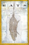 Rats: Observations on the History and Habitat of the City's Most Unwanted Inhabitants - Robert Sullivan