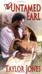 The Untamed Earl - Taylor Jones