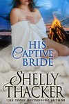 His Captive Bride - Shelly Thacker