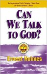 Can We Talk To God (Science of Mind Series) - Ernest Holmes