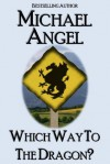 Which Way to the Dragon - Michael Angel