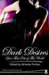 Dark Desires: Love That's Out of This World - Miranda Forbes, Lucy Felthouse, K.D. Grace, Kat Black